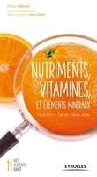 Patricia Bargis, Laurence Lévy-Dutel - Nutriments, vitamines et éléments minéraux