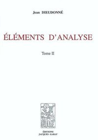 Eléments d'analyse - Tome II