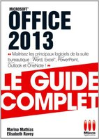 Office 2013 - Le guide complet
