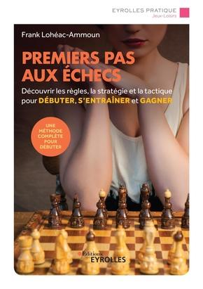 F.Lohéac-Ammoun- Premiers pas aux échecs