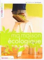 Catherine Levesque - Ma maison écologique