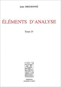 Eléments d'analyse - Tome IV