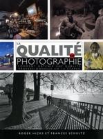R. Hicks, F. Schultz - La qualité en photographie