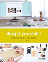 Collectif - Blog it yourself !