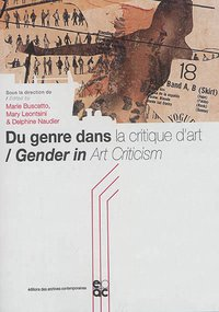 Du genre dans la critique d'art ; gender in art criticism