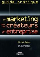 M.Badoc, I.Selezneff - Guide pratique du marketing pour les créateurs d'entreprise