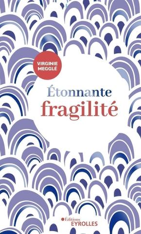 V.Megglé- Étonnante fragilité