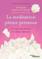 D.Bois, I.Eschalier - La méditation pleine présence