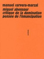 Miguel abensour, critique de la domination, pensée de l'émancipation
