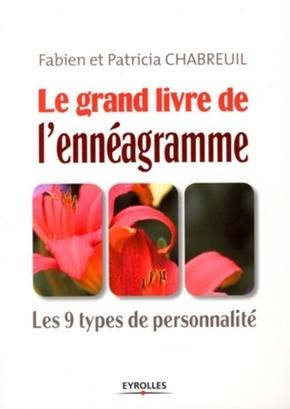 F.Chabreuil, P.Chabreuil- Le grand livre de l'enneagramme. les 9 types de personnalite