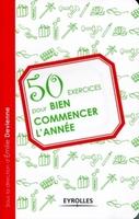 E.Devienne, P.Auriol, L.Bénatar, S.Bénatar, F.Brécard, C.Carré, L.Hawkes - 50 exercices pour bien commencer l'année