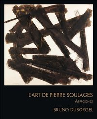 L'art de pierre soulages - approches
