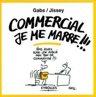 Gabs, Jissey - Commercial je me marre !!!