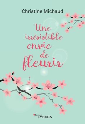 C.Michaud- Une irrésistible envie de fleurir