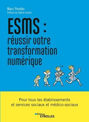 M.Perotto- ESMS : réussir votre transformation numérique