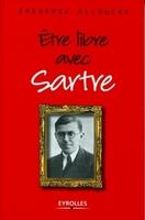 Frédéric Allouche - Etre libre avec Sartre