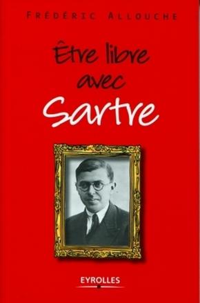 Frédéric Allouche- Etre libre avec Sartre