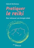 S.Benhamou - Pratiquer le reiki
