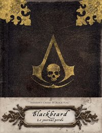 Assassins creed iv black flag : le journal perdu de blackbeard