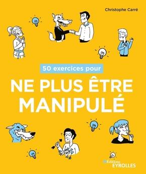C.Carré- 50 exercices pour ne plus être manipulé