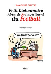 Petit dictionnaire absurde et impertinent du football