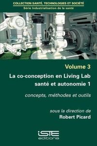 La co-conception en Living Lab santé et autonomie - Tome 1
