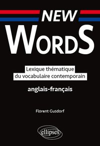 New words. lexique thématique du vocabulaire  anglais-français contemporain