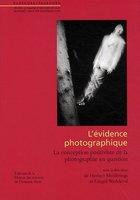 L'évidence photographique. La conception positiviste de la photographie en question