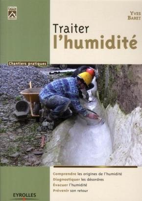 Yves Baret- Traiter l'humidite. comprendre les originies de l'humidite. diagnostiquer les de