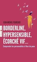 J.-M.Fourcade - Borderline, hypersensible, écorché vif...