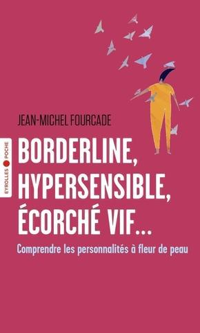 J.-M.Fourcade- Borderline, hypersensible, écorché vif...