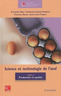 Science et technologie de l'oeuf - volume 1 : production et qualite (collection staa)