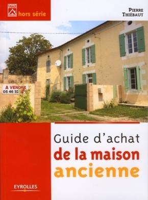 P.Thiébaut- Guide d'achat de la maison ancienne