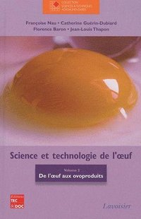 Science et technologie de l'oeuf - volume 2 : de l'oeuf aux ovoproduits (collection staa)