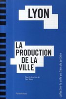 Lyon - La production de la ville