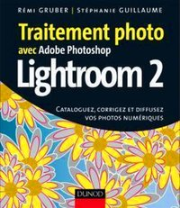 Traitement photo avec Adobe Photoshop Lightroom 2