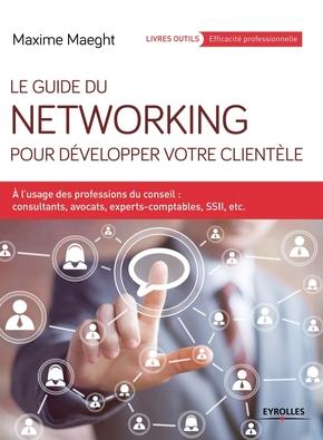 Maeght, Maxime- Le guide du networking pour développer votre clientèle