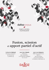 Fusion, scission et apport partiel d'actif - 1re ed.