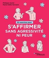 P.Auriol, M.-O.Vervisch - 50 exercices pour s'affirmer sans agressivité ni peur
