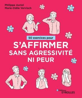 P.Auriol, M.-O.Vervisch- 50 exercices pour s'affirmer sans agressivité ni peur