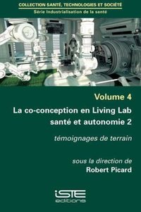 La co-conception en Living Lab santé et autonomie - Tome 2