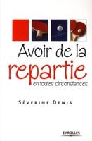 Denis, Severine - Avoir de la répartie en toutes circonstances