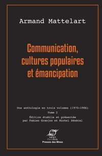 Communication, cultures populaires et émancipation