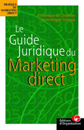 A. Nogret-Carrega, D. du Chatelier- Le guide juridique du marketing direct