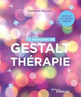 C.Clouzard - 50 exercices de Gestalt-thérapie