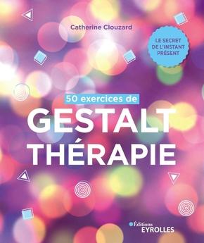 C.Clouzard- 50 exercices de Gestalt-thérapie