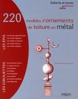 illustrations, Myriam Burie - 220 modèles d'ornements de toiture en métal