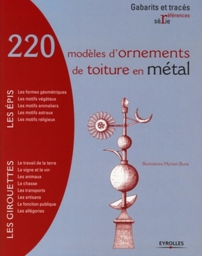 illustrations, Myriam Burie- 220 modèles d'ornements de toiture en métal