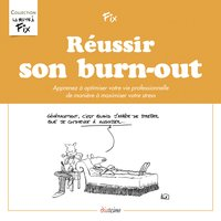Réussir son burn-out