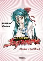 Tadashi Ozawa - Le dessin Jap'Anime 2 - Exprimer les émotions